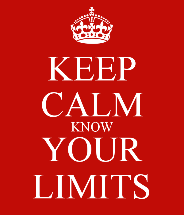 Keep Calm Know your Limits